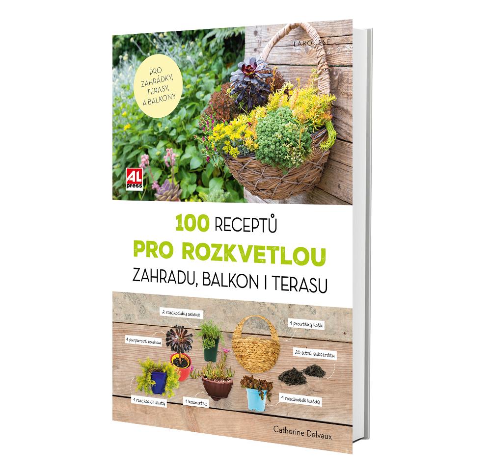Kniha 100 receptů pro rozkvetlou zahradu, balkon i terasu v našem nakladatelství Alpress