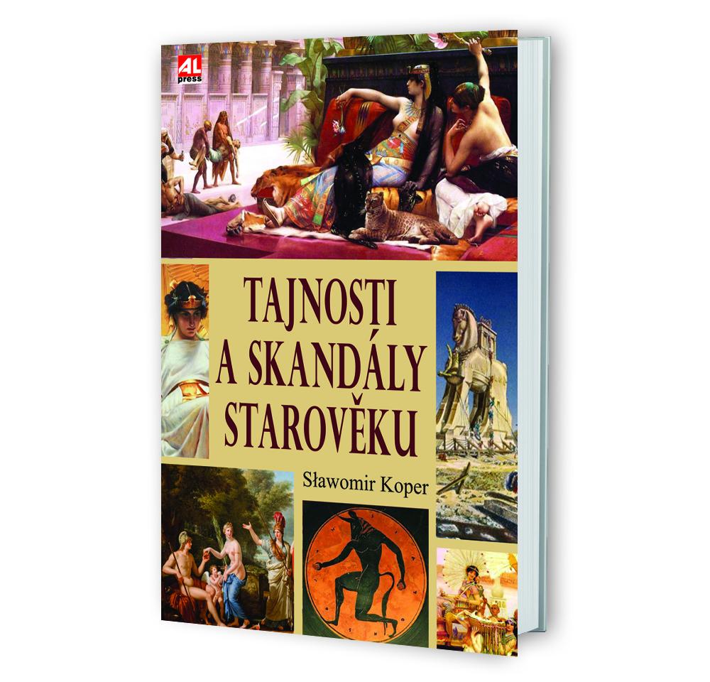 Kniha Tajnosti a skandály starověku v našem nakladatelství Alpress