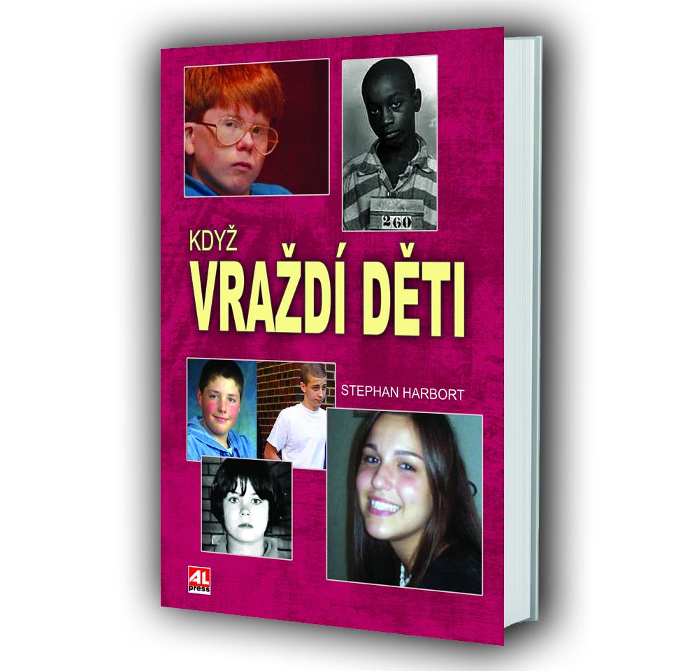 Kniha Když vraždí děti v našem nakladatelství Alpress
