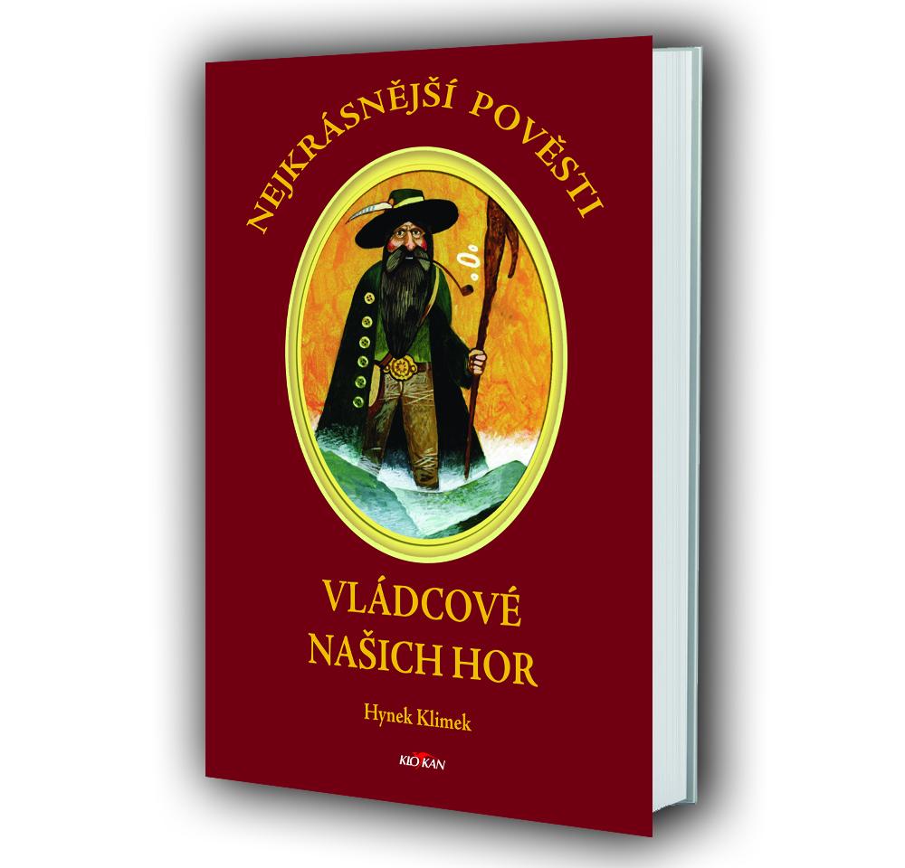 Kniha Nejkrásnější pověsti: Vládcové našich hor v našem nakladatelství Alpress