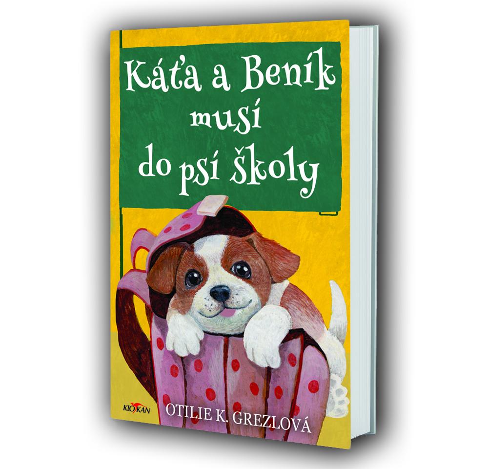 Kniha Káťa a Beník musí do psí školy v našem nakladatelství Alpress
